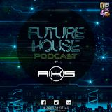 EP1 Future House Podcast by DJ AKS