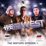 DJ Kidd B, DJ Low & DJ Hife Present : We Are The West ((Episode 5))