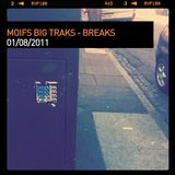 Moifs Big Traks - 010811 - Breaks