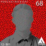 Podcast Monday  0068 - 12-Bis