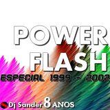 #168 POWER FLASH By Dj Sander | Sanderson