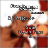 FSS Promotions pres. DJ MRcSp`(Soul Damn Fine3 Apr2015 Mix) FSS Promo
