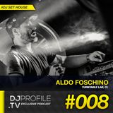 DjProfile.TV Exclusive Podcast 008 - Aldo Foschino (CL)