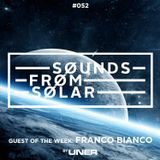 Sounds From Solar 052 (Guest Mix by FRANCO BIANCO)