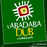 Yabadabadub Rasdiola Roots #8 (01-11-12)