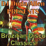 DJ Duda Allen presents: Brazilian Disco Classics