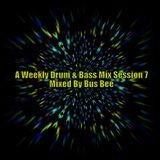 A Weekly Drum & Bass Mix Session 7