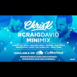 CHRIS K PRESENTS #CRAIGDAVIDMINIMIX