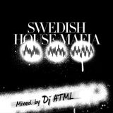 Best of Swedish House Mafia (Mixed by Dj HTML)