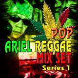 POP REGGAE MIX SET BY ARIEL