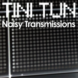 NOISY TRANSMISSIONS radio show by TiNi TuN 036