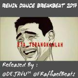 ETA TERANGKANLAH REMIX DANCE BREAKBEAT 2017
