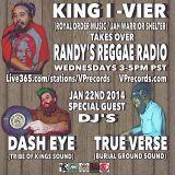 1-22-14 KING I-VIER TAKES OVER RANDY'S REGGAE W/ GUEST DJ'S DASH EYE & TRUE VERSE!
