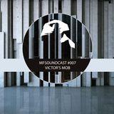 MFSoundCast #007 Victor`s Mob