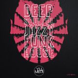 Deep Soulful Jazzy Funk House