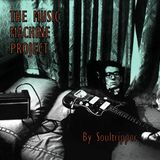 The Music Machine Project  (by Soultripper)