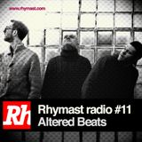 RhymastRadio #11 - Altered Beats