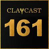 CLAPCAST #161