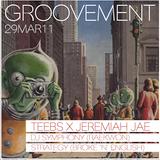 GROOVEMENT // TEEBS X JEREMIAH JAE + DJ Symphony (Raekwon) + Strategy (BROKE'n'£NGLISH) // 29MAR11