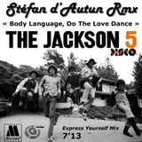 The Jackson Five - Body Language Do The Love Dance, Express Yourself Mix