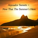 Arpoador Sunsets - Now That The Summer's Here