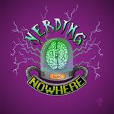 Nerding to Nowhere Episode 90 I Can't Believe it's Not Episode 90