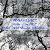VEGAN LOGIC - FEBRUARY 2017 BEST RECORDINGS SELECTION - 22.2.2017