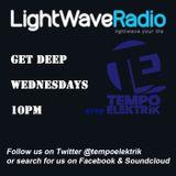 Get Deep With Tempo Elektrik Lightwave 15-01-14