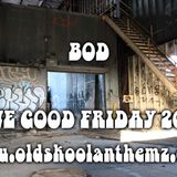 BOD LIVE OSA RADIO GOOD FRIDAY 19