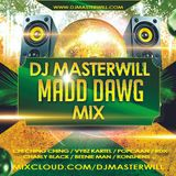 Dj Masterwill - Madd Dawg (Mix)(March, 2016)