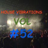 HOUSE VIBRATIONS VOL 52