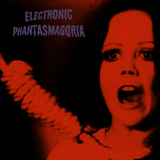 Electronic Phantasmagoria