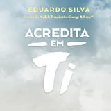 """Eduardo Silva - Livro """"Acredita em ti"""""""