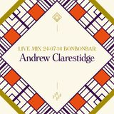 LIVE MIX 24-07-14 BONBONBAR Andrew Claristidge