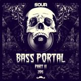 Sour - Bass Portal Pt.2