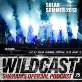 Wildcast 75 - Live From Bulgaria Solar Summer Festival (Part 2)