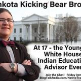 Dahkota KickingBear Brown 17, Youngest White House Indian Education Advisor Ever