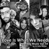 Monday Music vol.54 - Love Is What We Need