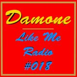 Like Me Radio #018