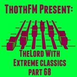 DIRETTA-TheLord Live on ThothFM -Extreme classics part 68