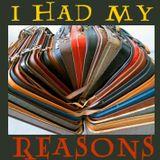 I Had My Reasons