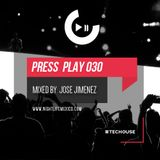 Nightlife México - Press Play (Episode 030 Mixed by: Jose Jimenez)