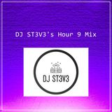 DJ ST3V3's Hour 9 Mix