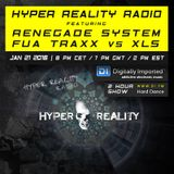 Hyper Reality Radio 027 - Renegade System & FUA TraxX vs. XLS