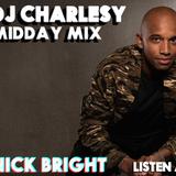 DJ Charlesy - NIck Bright BBC 1xtra Guest Midday Mix