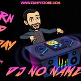DJ NO NAME 1.3 TURN UP MONDAY 16/04/18