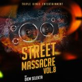 THE STREET MASSACRE VOLUME 8