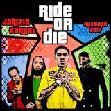 Ride or Die Mixtape 2k17