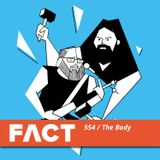 FACT mix 554: The Body (June '16)