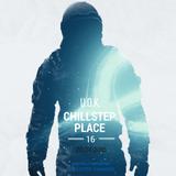 U.O.K. - Chillstep Place 16 (19.04.2016) [DI.FM EXCLUSIVE]